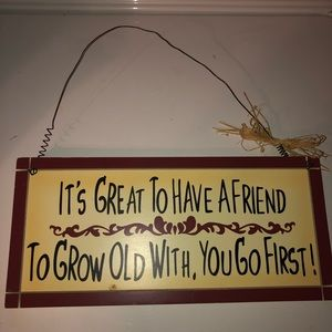 😂Funny Grow Old Sign